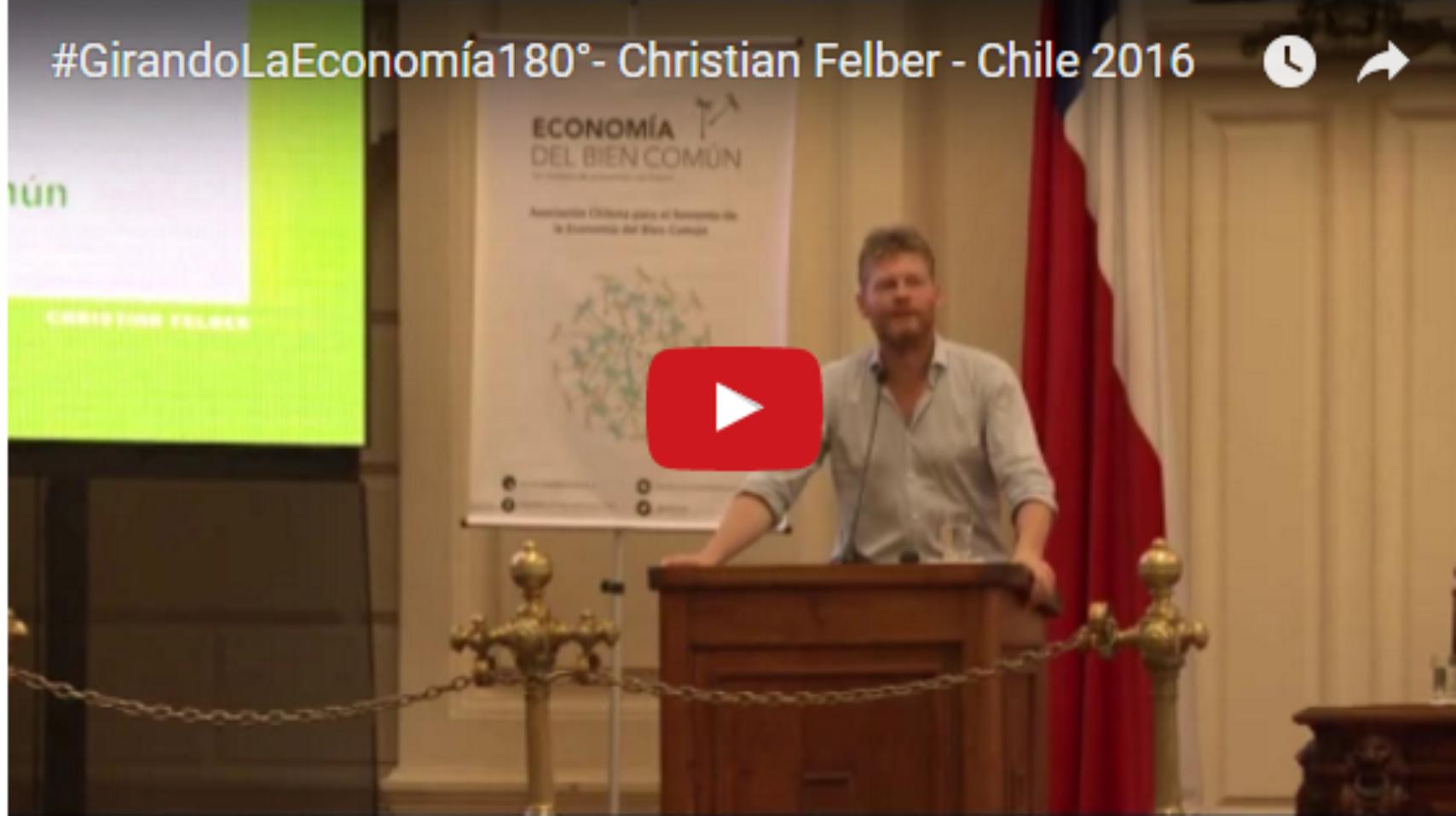 #GirandoLaEconomía180°- Christian Felber – Chile 2016
