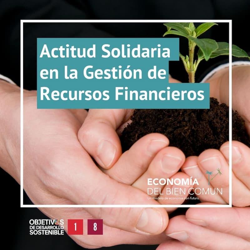 Actitud solidaria en la gestión de recursos financieros